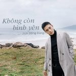 Juun Đăng Dũng – Không Còn Bình Yên – iTunes AAC M4A – Single