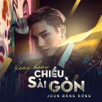 Juun Đăng Dũng – Loay Hoay Chiều Sài Gòn – iTunes AAC M4A – Single