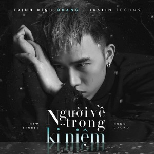 Trịnh Đình Quang – Người Về Trong Kỉ Niệm (feat. Justin TechN9) – iTunes AAC M4A – Single