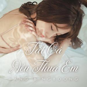 Hằng BingBoong – Tất Cả Đều Thua Em – iTunes AAC M4A – Single