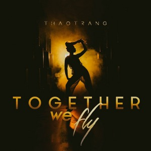 Thảo Trang – Together We Fly – iTunes AAC M4A – Single