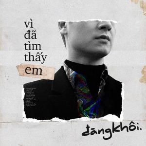 Đăng Khôi – Vì Đã Tìm Thấy Em – iTunes AAC M4A – Single