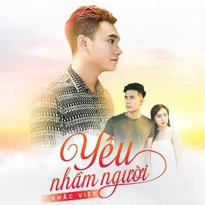 Khắc Việt – Yêu Nhầm Người – iTunes AAC M4A – Single