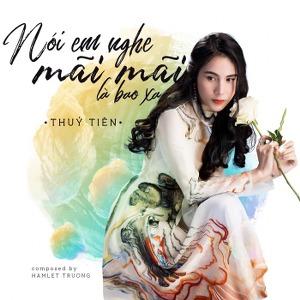 Thủy Tiên – Nói Em Nghe Mãi Mãi Là Bao Xa – iTunes AAC M4A – Single