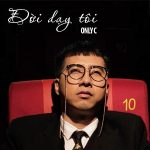 """OnlyC – Đời Dạy Tôi (Nhạc Phim """"Ông Ngoại Tuổi 30"""") – iTunes AAC M4A – Single"""