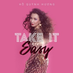 Hồ Quỳnh Hương – Take It Easy – iTunes AAC M4A – Single