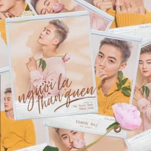 Thanh Duy – Người Lạ Thân Quen – iTunes AAC M4A – Single