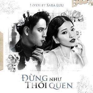 JayKii & Sara Lưu – Đừng Như Thói Quen – iTunes AAC M4A – Single