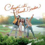 """Suni Hạ Linh – Chuyến Đi Của Thanh Xuân (Nhạc Phim """"Chuyến Đi Của Thanh Xuân"""") – iTunes AAC M4A – Single"""