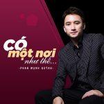 Phan Mạnh Quỳnh – Có Một Nơi Như Thế – iTunes AAC M4A – Single
