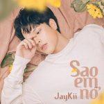 JayKii – Sao Em Nỡ – iTunes AAC M4A – Single