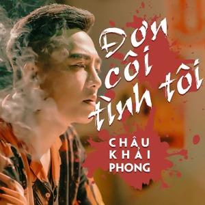 Châu Khải Phong – Đơn Côi Tình Tôi – iTunes AAC M4A – Single
