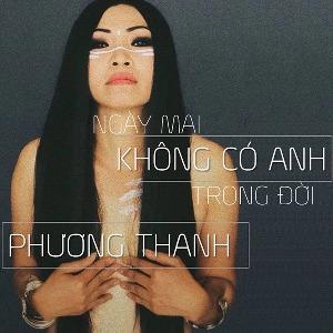 Phương Thanh – Ngày Mai Không Có Anh Trong Đời – iTunes AAC M4A – Single