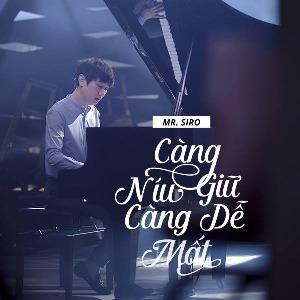 Mr Siro – Càng Níu Giữ Càng Dễ Mất – iTunes AAC M4A – Single