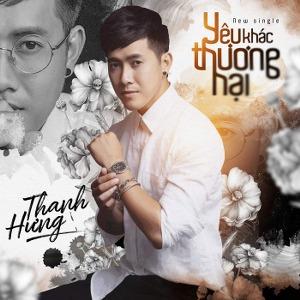 Thanh Hưng – Yêu Khác Thương Hại – iTunes AAC M4A – Single