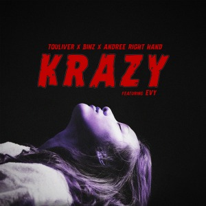Touliver x Binz x Andree Right Hand – Krazy (feat. Evy) – iTunes AAC M4A – Single