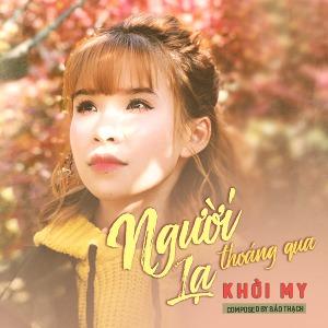 Khởi My – Người Lạ Thoáng Qua – iTunes AAC M4A – Single