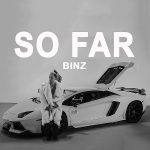Binz – So Far – iTunes AAC M4A – Single