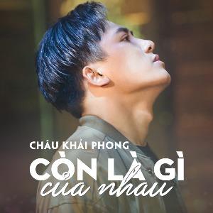 Châu Khải Phong – Còn Là Gì Của Nhau – iTunes AAC M4A – Single