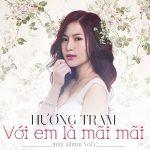 Hương Tràm – Với Em Là Mãi Mãi – 2013 – iTunes AAC M4A – EP