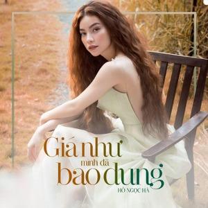 Hồ Ngọc Hà – Giá Như Mình Đã Bao Dung – iTunes AAC M4A – Single