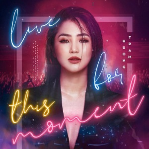 Hương Tràm – Live For This Moment – iTunes AAC M4A – Single