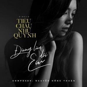 Tiêu Châu Như Quỳnh – Đừng Lừa Dối Em – iTunes AAC M4A – Single