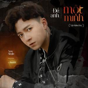 Ngô Kiến Huy – Để Anh Một Mình (feat. BlackBi) – iTunes AAC M4A – Single