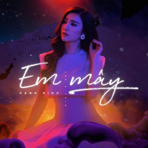 Hạnh Sino – Em Mây – iTunes AAC M4A – Single
