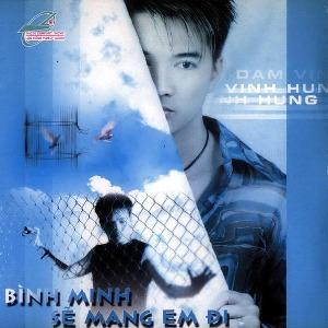 Đàm Vĩnh Hưng – Bình Minh Sẽ Mang Em Đi – 2001 – iTunes AAC M4A – Album