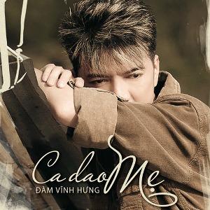 Đàm Vĩnh Hưng – Ca Dao Mẹ – 2011 – iTunes AAC M4A – Album