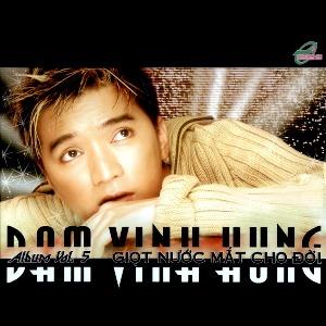 Đàm Vĩnh Hưng – Giọt Nước Mắt Cho Đời – 2003 – iTunes AAC M4A – Album