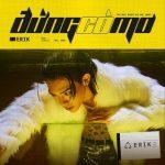 ERIK – Đừng Có Mơ – iTunes AAC M4A – Single