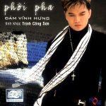 Đàm Vĩnh Hưng – Phôi Pha (Tình Khúc Trịnh Công Sơn) – 2003 – iTunes AAC M4A – Album