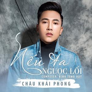 Châu Khải Phong – Nếu Ta Ngược Lối – iTunes AAC M4A – Single