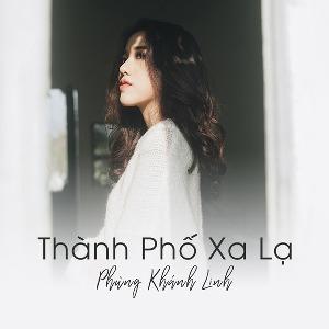 Phùng Khánh Linh – Thành Phố Xa Lạ – iTunes AAC M4A – Single