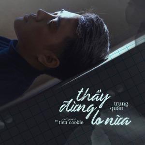 Trung Quân – Thầy Đừng Lo Nữa – iTunes AAC M4A – Single