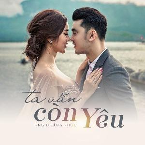 Ưng Hoàng Phúc – Ta Vẫn Còn Yêu – iTunes AAC M4A – Single