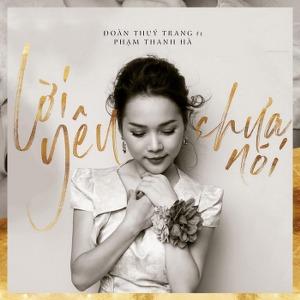 Đoàn Thuý Trang & Phạm Thanh Hà – Lời Yêu Chưa Nói – iTunes AAC M4A – Single