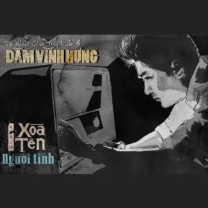 Đàm Vĩnh Hưng – Dạ Khúc Cho Tình Nhân 6: Xóa Tên Người Tình – 2013 – iTunes AAC M4A – Album