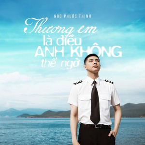 Noo Phước Thịnh – Thương Em Là Điều Anh Không Thể Ngờ – iTunes AAC M4A – Single
