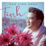 Đàm Vĩnh Hưng – Tình Không Biên Giới – 2016 – iTunes AAC M4A – EP
