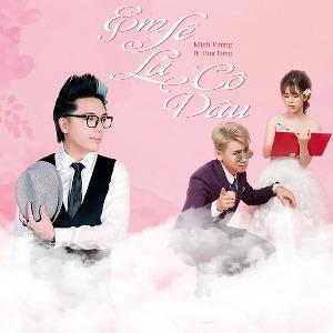 Minh Vương M4U – Em Sẽ Là Cô Dâu (feat. Huy Cung) – iTunes AAC M4A – Single