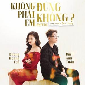 Dương Hoàng Yến & Bùi Anh Tuấn – Không Phải Em Đúng Không? (New Version) – iTunes AAC M4A – Single