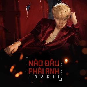 Jaykii – Nào Đâu Phải Anh – iTunes AAC M4A – Single