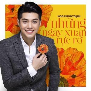Noo Phước Thịnh – Những Ngày Xuân Rực Rỡ – iTunes AAC M4A – Single