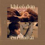 Juun Đăng Dũng – Khi Cô Đơn Em Nhớ Ai (feat. R.Tee) – iTunes AAC M4A – Single