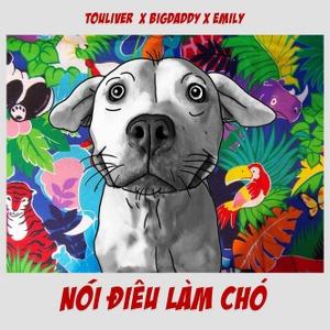 Touliver x BigDaddy x Emily – Mượn Rượu Tỏ Tình Remix: Nói Điêu Làm Chó – iTunes AAC M4A – Single
