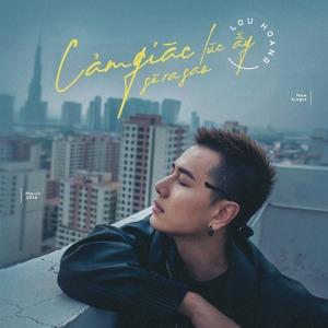 Lou Hoàng – Cảm Giác Lúc Ấy Sẽ Ra Sao – iTunes AAC M4A – Single