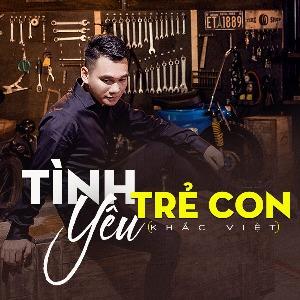 Khắc Việt – Tình Yêu Trẻ Con – iTunes AAC M4A – Single